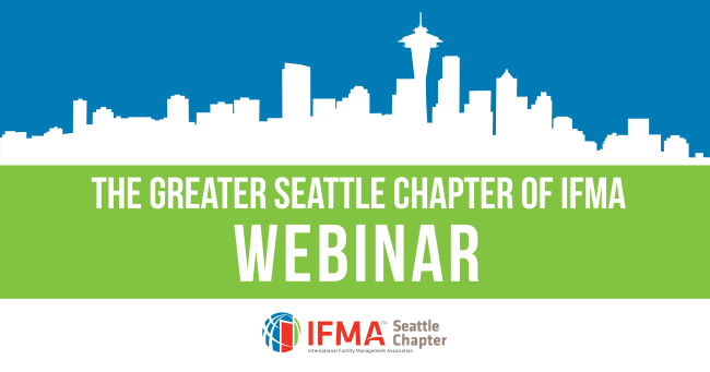 IFMA Seattle Chapter's WA Clean Buildings Act: Taking Early Action to Minimize Capital Costs and Understand the New Law @ ZOOM